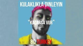 Khontkar - Kaçarsa Vur ft. Şehinşah (8D VERSION) [YENİ VERSIONU KANALDA]