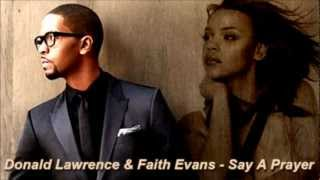 Donald Lawrence & Faith Evans - Say A Prayer