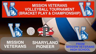 Pioneer vs Mission Veterns High School Volleyball Mission Tournament Semi Final