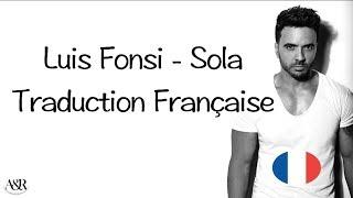 Luis Fonsi   Sola (Traduction Française)