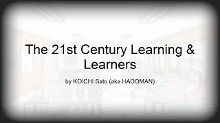 The 21st Century Learning and Learners