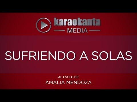 Sufiendo a solas Amalia Mendoza
