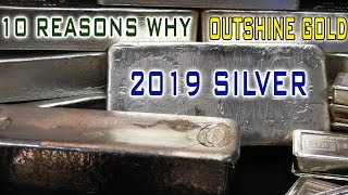 Silver In 2019: 10 Reasons Why Silver Will Outshine Gold