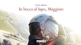 """""""In bocca al lupo, Maggiore"""": l'ultimo volo di Flavio Babini"""