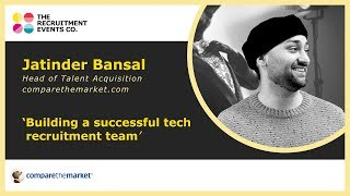 Building a successful tech recruitment team, Jatinder Basal