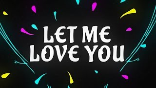 Let Me Love You (Letra) - DJ Snake (Video)