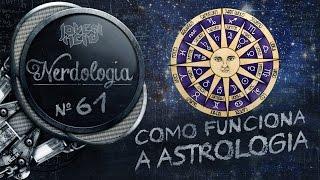 Como funciona a Astrologia | Nerdologia