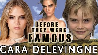 CARA DELEVINGNE   Before They Were Famous