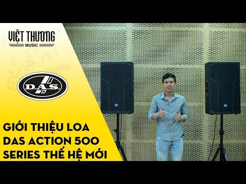 Giới thiệu loa DAS Action 500 series thế hệ mới
