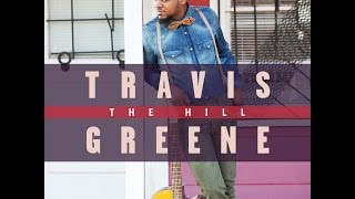 Here For You- Travis Greene - Video Youtube