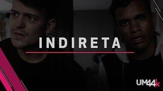 Indireta - Um44k