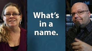 preview picture of video 'What's In a Name?'