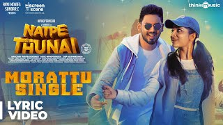 Natpe Thunai   Morattu Single Song Lyric Video   Hiphop Tamizha   Anagha   Sundar C