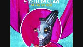 Galantis & Yellow Claw   We Can Get High