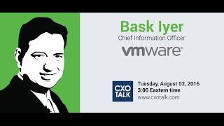 #185: Digital Transformation and the CIO with Bask Iyer, CIO, VMware