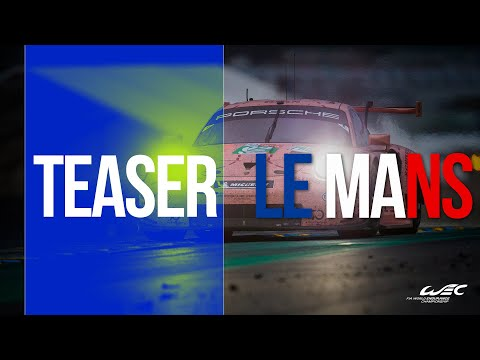 2019 24 Hours of Le Mans: Teaser