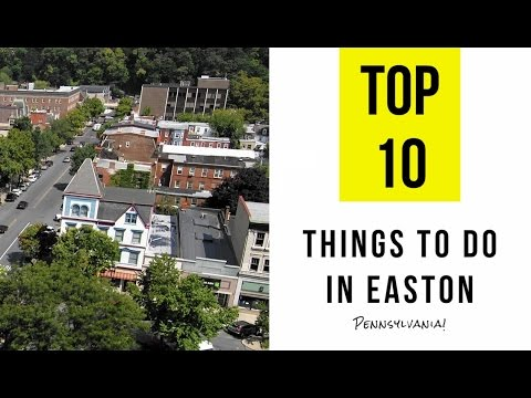 Video Things to Do in Easton, Pennsylvania? Beautiful Places To Visit