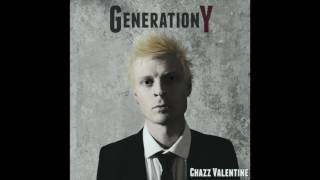 Chazz Valentine  - Generation Y (Full Song)