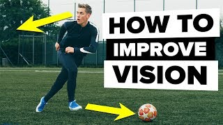 How to improve your vision | Become a better footballer