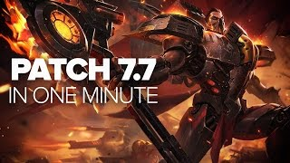 League of Legends Patch 7.7 in a Minute