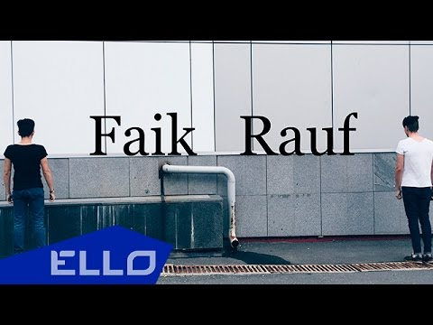 Rauf & Faik - Love remained yesterday