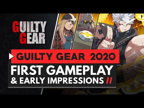 GUILTY GEAR 2020   First Gameplay & Early Impressions