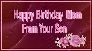 Happy Birthday Mom From Your Son