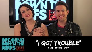 Breaking Down The Riffs w/ Natalie Weiss -- Episode 23:  I Got Trouble