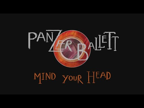 Panzerballett feat. Morgan Ågren - Mind Your Head