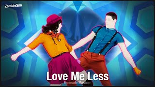 Just Dance 2020: Love Me Less By MAX Ft. Kim Petras | Dance Mash Up [Fanmade]