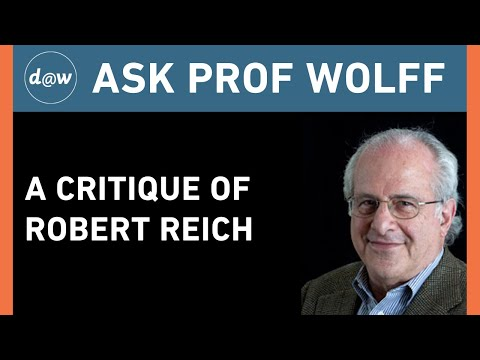 AskProfWolff: A Critique of Robert Reich