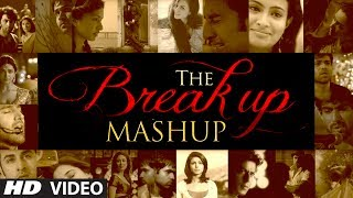 The Break Up MashUp Mp3 Song 2014 | DJ Chetas
