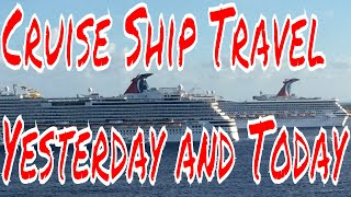 Cruise Ship Travel Yesterday and Today Compared + New Carnival Panorama Cruise Ship For Long Beach