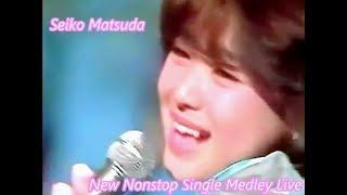 松田聖子 /  NEW ノンストップシングルメドレー LIVE