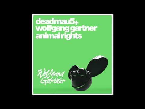 deadmau5 & Wolfgang Gartner - Animal Rights