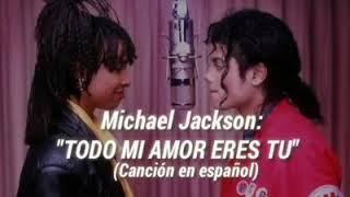 Michael Jackson - Todo Mi Amor Eres Tu