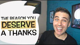 The Reason You Deserve A Thanks