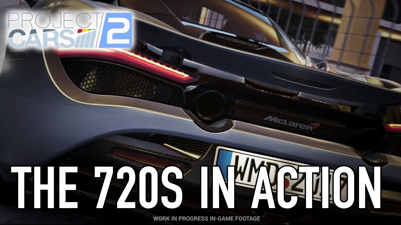 Project CARS 2 - PC/PS4/XB1 - The McLaren 720S in action