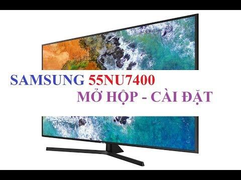 Mở hộp cài đặt Smart Tivi Samsung 55NU7400 4K HDR 55 inch