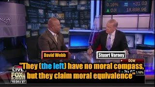 "David Webb: ""They (the left) have no moral compass, but they claim moral equivalence"""