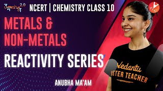 Metal and Non Metals L3 | Reactivity Series | CBSE Class 10 Chemistry NCERT Solutions| Umang Vedantu