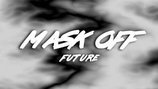 Future - Mask Off (Lyric Video)
