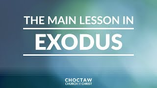 The Main Lesson in Exodus