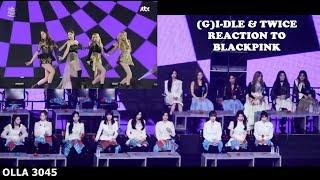 TWICE & G IDLE REACTION To BLACKPINK   뚜두뚜두 (DDU DU DDU DU) & FOREVER YOUNG   GDA2019