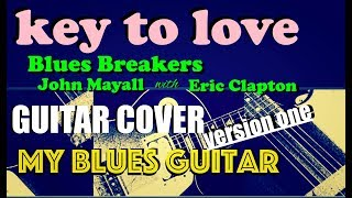 KEY TO LOVE Guitar Cover (my first version) :: John Mayall and the Bluesbreakers with Eric Clapton