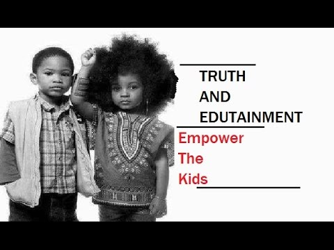Empower the Kids (Truth and Edutainment)