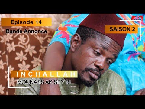 INCHALLAH - Saison 2 - Episode 14 : la bande annonce (Mounass Ak Sey Bi)
