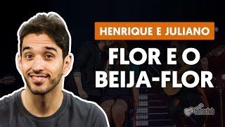 Flor e o Beija-flor (part. Marília Mendonça) - Henrique e Juliano (aula de violão simplificada)