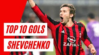 Top 10: Gols Shevchenko