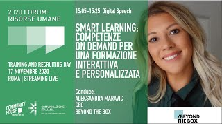 Youtube: Keynote Speech | SMART LEARNING: COMPETENZE ON DEMAND PER UNA FORMAZIONE INTERATTIVA E PERSONALIZZATA | Forum delle Risorse Umane 2020 | Training & Recruiting Day